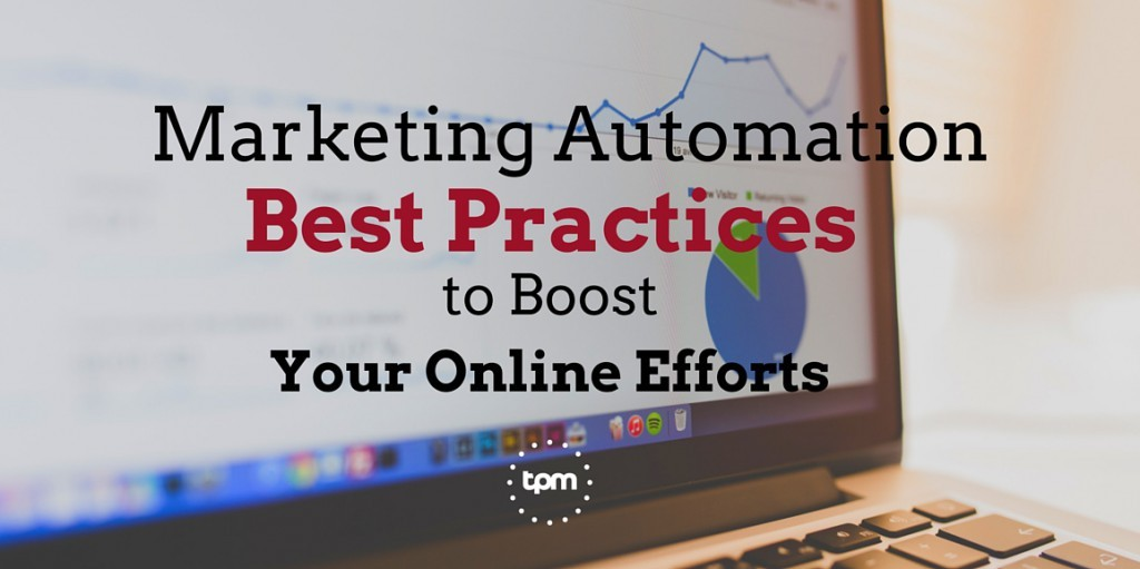 Marketing Automation Best Practices to Boost Your Online Efforts