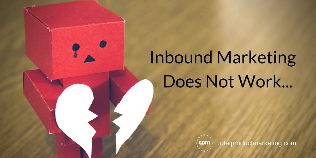 Inbound Marketing Does Not Work