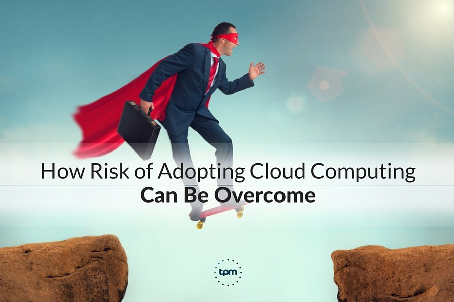 How Risk of Adopting Cloud Computing Can Be Overcome