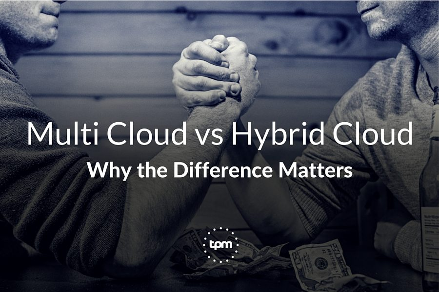 Multi Cloud vs Hybrid Cloud: Why the Difference Matters