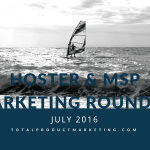July 2016 Marketing for Hosters and MSPs