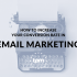 How to Increase Your Conversion Rate in Email Marketing