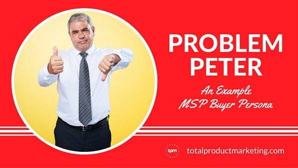 Problem Peter: An MSP Buyer Persona