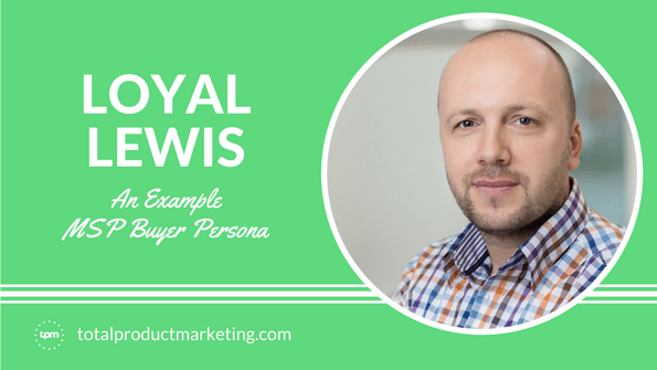 Loyal Lewis: An Example MSP Buyer Persona