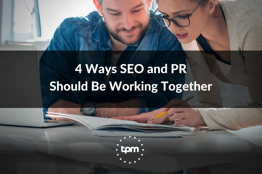 4 Ways SEO and PR Should Be Working Together