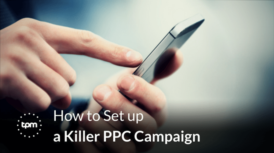 How to Set up a Killer PPC Campaign