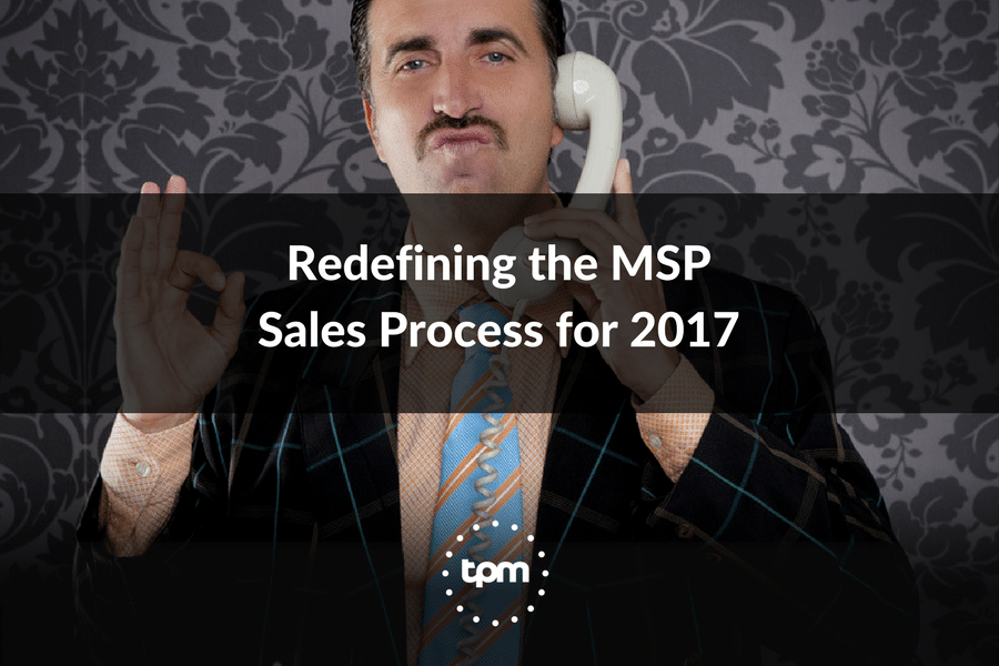 Redefining the MSP Sales Process for 2017